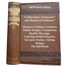 c1879 Ladies Book of Etiquette and Manual of Politeness Hartley Fashion Manners Parties Visiting Fashion Servants Table Etiquette Marriage Wedding Bridal Health Complexion Receipts Formulas