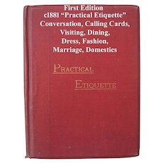 c1881 Practical Etiquette Book Fashion Marriage Parties Dinners School First Edition by N C