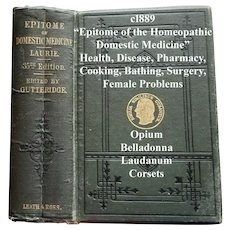 C1889 Quack Medicine Homeopathic Book An Epitome of the Homoeopathic Domestic Medicine Medical Herbs Remedies Opium Laudanum Belladonna Corsets