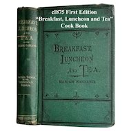 1875 Cook Book Breakfast Luncheon and Tea First Edition Marion Harland Baking Cake Cream Fruit Eggs Home Décor Manners