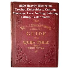 c1880's Young Ladies Journal Complete Guide to the Work Table Book Sewing Needlework Fabric Crochet Embroidery Knitting Lace Netting Painting Tatting Heavy Illustrated Chromo Plates