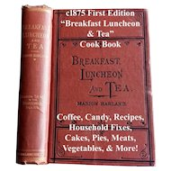 c1875 Breakfast Luncheon Tea Cook Book First Ed Marion Harland Baking Cake Cream Fruit Eggs Home Décor Manners Vintage
