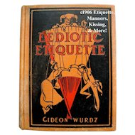 C1906 Etiquette Book Eediotic Etiquette Victorian Decorum Manners Culture Dress Fashion Wedding Courtship Kissing Engagements Deportment Teas Gideon Wurdz Humor Illustrated First Edition