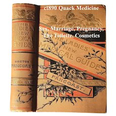 c1890 Ladies New Medical Guide Book Pancoast Homeopathic Quack Medicine Courtship Marriage Pregnancy Hermaphrodism Toilette Recipes Health
