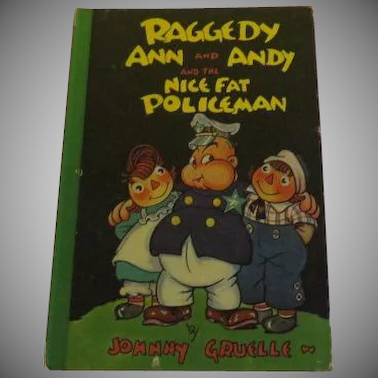 Raggedy Ann And Andy And The Nice Fat Policeman By Johnny Gruelle