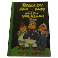 Raggedy Ann and Andy and the Nice Fat Policeman by Johnny Gruelle Bobs Merrille publisher - b203