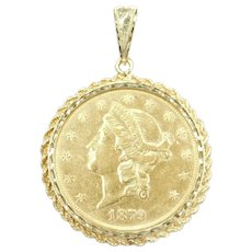 1879 Twenty Dollars $20 90% Liberty Head Coin in Rope Bezel Pendant 14k Gold