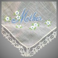 """Vintage Embroidered """"Mother"""" Hankie with white flowers with blue centers"""