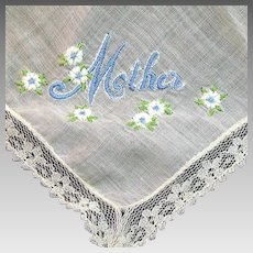 "Vintage Embroidered ""Mother"" Hankie with white flowers with blue centers"