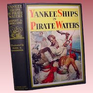 """Yankee Ships in Pirate Waters"", Rupert S. Holland,1931, 1st Ed."
