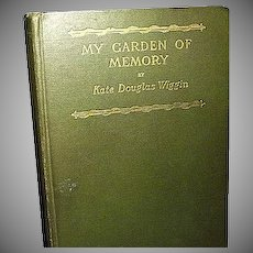 My Garden of Memory an Autobiography, Kate Douglas Wiggins