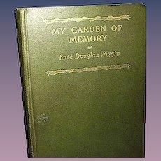 My Garden of Memory an Autobiography, Kate Douglas Wiggins