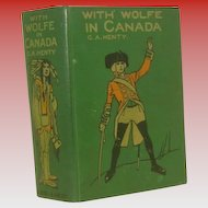 "1st Canadian Edition 1896 ""With Wolfe in Canada"" by G. A. Henty"