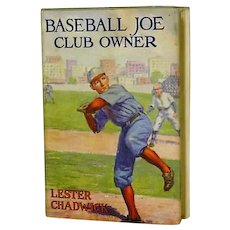 "1st Edition ""Baseball Joe Club Owner "" Rare Dust Jacket Lester Chadwick"