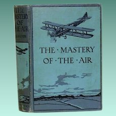 "3rd. ed.""The Mastery of the Air"" William A. Claxton"