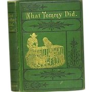 """Story from the Little Corporal  """"What Tommy Did"""" Pub.1876"""