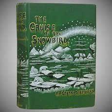 "1st US Ed. 1885 ""The Cruise of the Snowbird"","