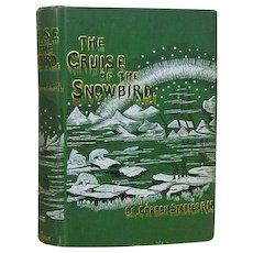 "1st US Ed. 1885 ""The Cruise of the Snowbird"","