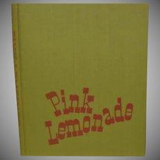 """Pink Lemonrade"" 1945 Maxwell F Coplan  1st Ed"
