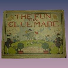 "1st ed."" The Fun that Glue Made"", Clara Andrews Williams,. 1907"
