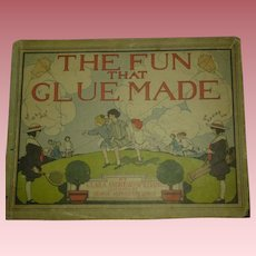 "1st ed."" The Fun that Glue Made"", Clara Andrews Williams,. 1907"