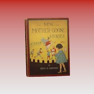 """New Mother Goose Stories"" Beryl H Lightfoot 1917 1st. Ed."
