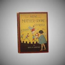 """New Mother Goose Stories"" Beryl H Lightfoot 1917 1st. Ed."