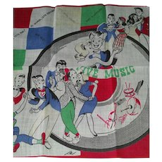 Fab 1940's LIVE MUSIC Hankie Handkerchief with Dancing Couples, Record and Sayings Signed T.E.Y.