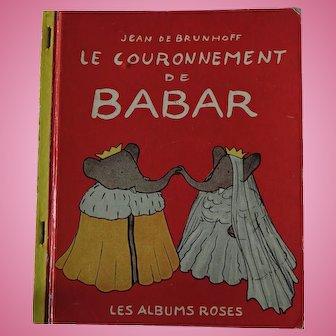 Babar the Elephant 'Le Couronnement de BABAR' -  de Brunhoff - 1st ed. 1952 Paris Librairie Hachette