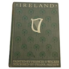 SCARCE 1st Edit of IRELAND 1905 - 79 images painted by Francis Walker & text Frank Mathew a BEAUTIFUL BINDING pub A & C Black