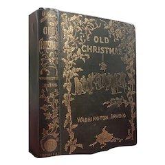 Old Christmas -  1876 from the Sketch Book of Irving Washington illust.  Randolph Caldecott 2nd Ed