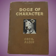 Dogs of Character - Cecil Aldin 1st Edition 1927 - Eyer & Spottiswoode Limited, 1927.  Charles Scribner's Sons 1927