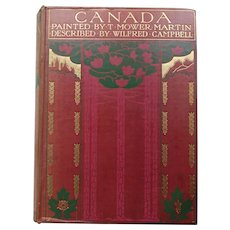Antique Book Canada 1st Edition 1907 A & C Black  illustrations [77}  T. Mower Martin. Text poet  Wilfred Campbell a BEAUTIFUL BINDING