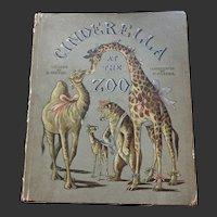 SCARCE Cinderella at the Zoo c. 1900 1st Ed.  Verses by B Parker, illustrations N Parker Pub. W & R Chambers London & Edinburgh