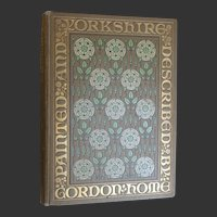 Antique BOOK - Yorkshire described & painted by Gordon Home 1908 1st Ed A & C Black