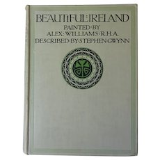 Beautiful Ireland Painted by A Williams RHA Described by S Gwynn - Gresham- London Dublin Belfast 1st Edition c.1912