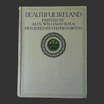Beautiful Ireland Painted by A Williams RHA Described by S Gwynn - Gresham- London Dublin Belfast 1st Edition c.1912