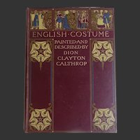 A BEAUTIFUL Binding 'English Costume' Antique Book 1907 by D C Calthrop ~70 watercolours  and MORE!!!