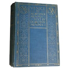 ANTIQUE Book VENICE 1904 1st Edition 100 Beautiful Watercolours by M Menpes Text Dorothy Menpes A&C Black