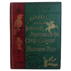 A BEAUTIFUL BINDING Antique Book c.1890 'Cassell's Book of Indoor Amusements, Card Games and Fireside Fun