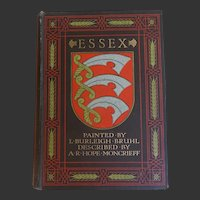 A BEAUTIFUL BINDING ~ Antique ~ 1909 1st Ed 'ESSEX' 75 watercolours by Burleigh Bruhl Text Moncrieff A & C Black