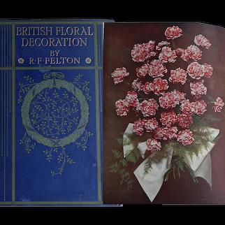 Antique Book 1910 British Floral Decoration R F Felton 12 x colour plates 14 x Black & White
