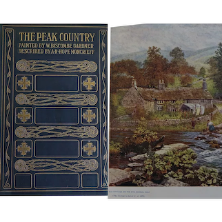 A BEAUTIFUL BINDING 1908 'The Peak Country' Hope Moncrieff 24 watercolours by W Biscombe Gardner A & C Black
