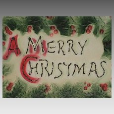 Antique 1910 Embossed Christmas Card with Holly & Glitter Detail