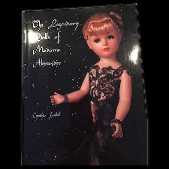 The Legendary Dolls of Madame Alexander by Cynthia Gaskill
