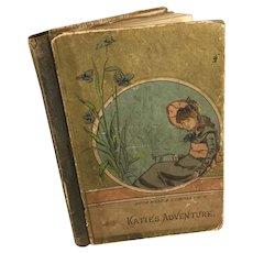'Katie's Adventure' circa 1886~ Doll size Illustrated Book