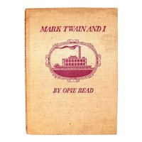 Vintage 1940 Opie Read Book Titled Mark Twain And I