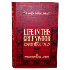 Vintage 1909 Book By Marion Florence Lansing Titled Life In The Greenwood Robin Hood Tales
