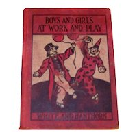 Vintage 1930 First Edition Hardback Children's Reader Boys And Girls At Work And Play
