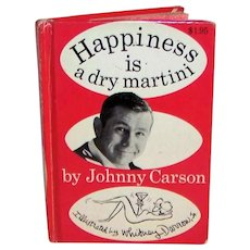 Vintage 1968 First Printing Johnny Carson Hardback Book Titled Happiness Is A Dry Martini